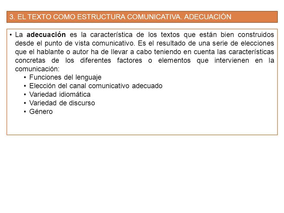 3. EL TEXTO COMO ESTRUCTURA COMUNICATIVA. ADECUACIÓN