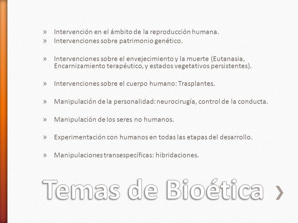 Temas de Bioética Intervención en el ámbito de la reproducción humana.