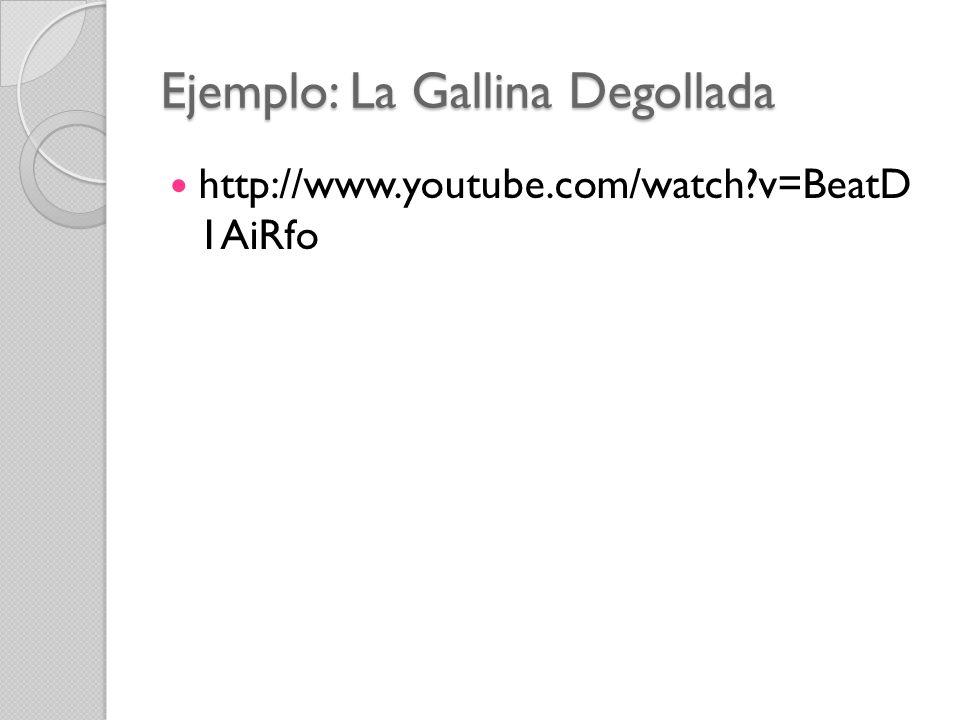 Ejemplo: La Gallina Degollada