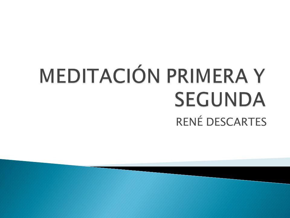 MEDITACIÓN PRIMERA Y SEGUNDA