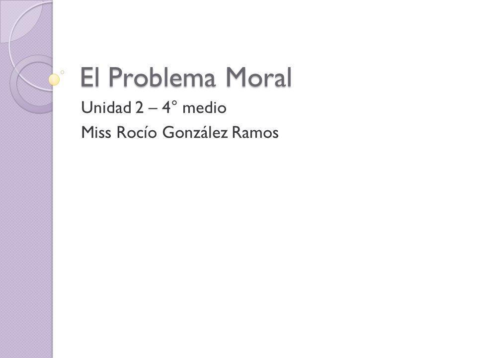 Unidad 2 – 4° medio Miss Rocío González Ramos