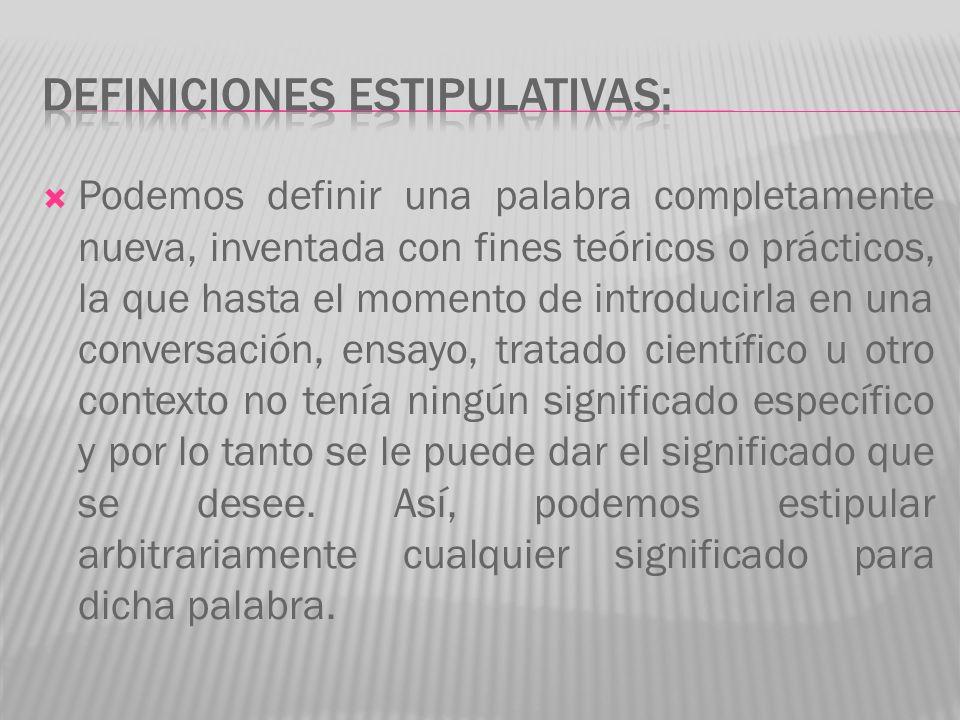DEFINICIONES ESTIPULATIVAS: