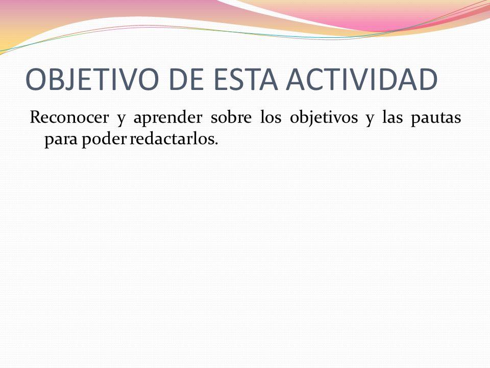 OBJETIVO DE ESTA ACTIVIDAD