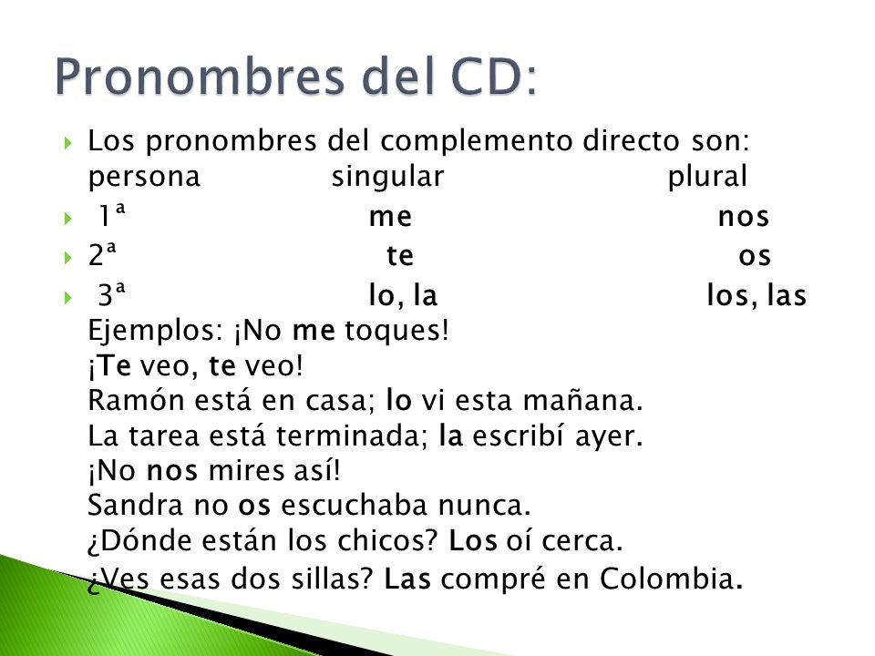 Pronombres del CD:Los pronombres del complemento directo son: persona singular plural.