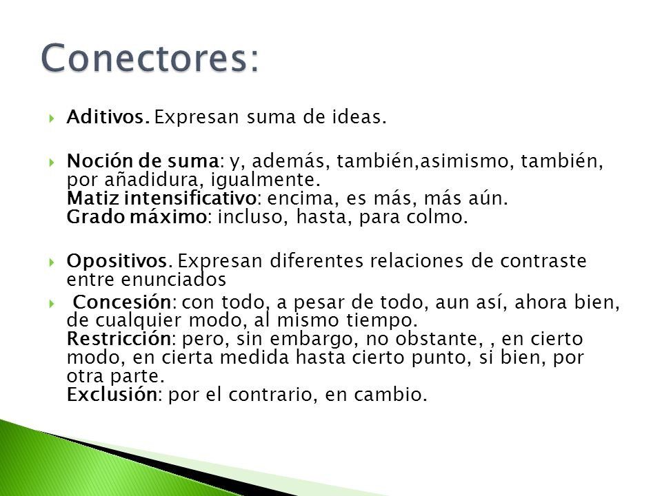Conectores: Aditivos. Expresan suma de ideas.