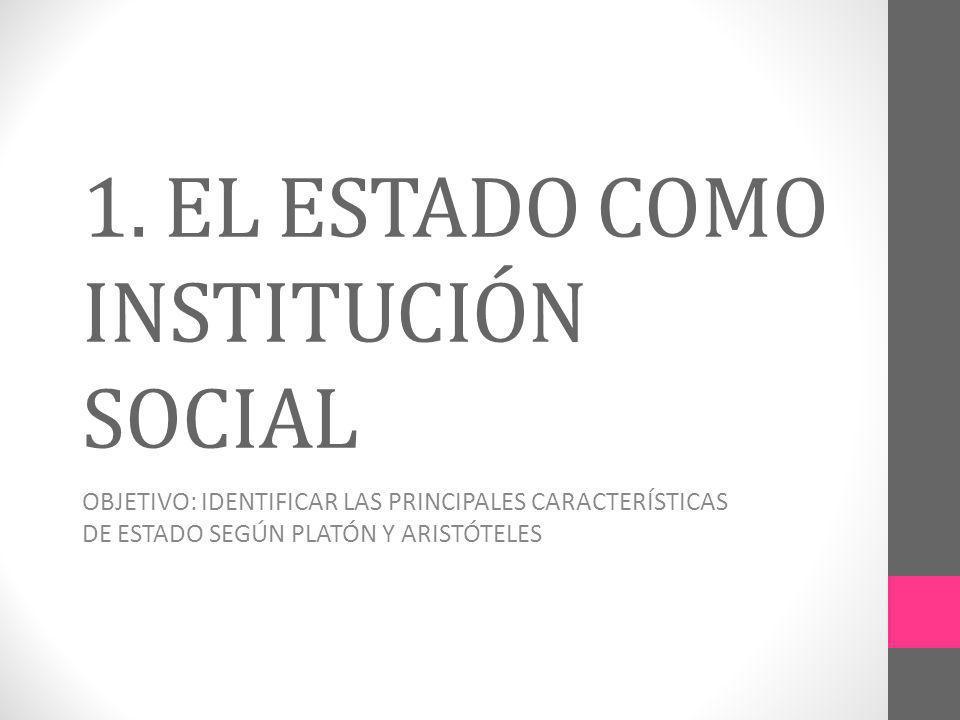 1. EL ESTADO COMO INSTITUCIÓN SOCIAL