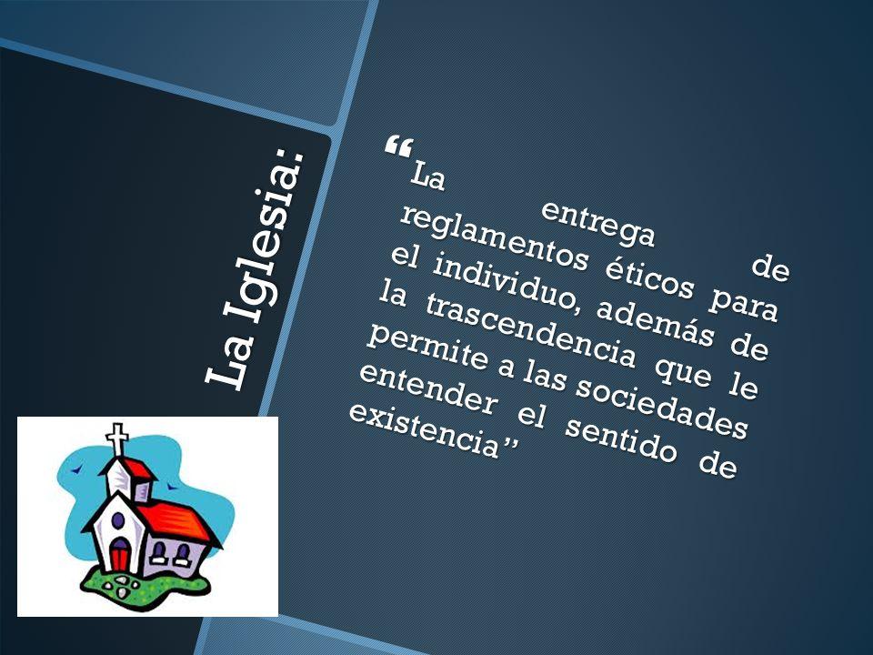 La entrega de reglamentos éticos para el individuo, además de la trascendencia que le permite a las sociedades entender el sentido de existencia
