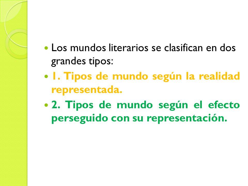 Los mundos literarios se clasifican en dos grandes tipos: