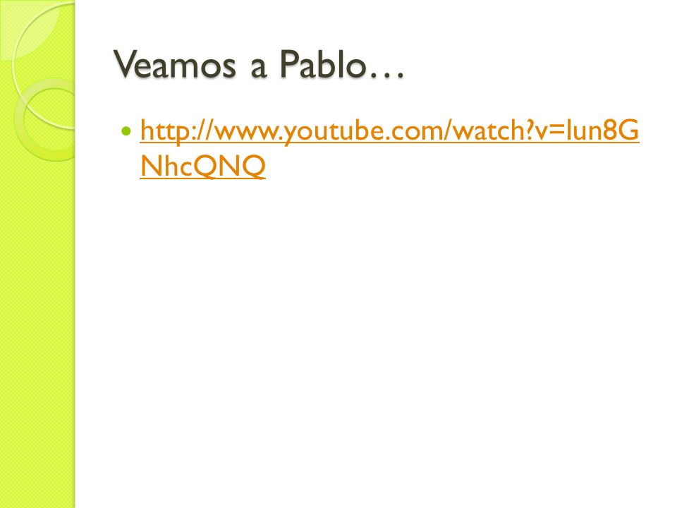 Veamos a Pablo… http://www.youtube.com/watch v=lun8G NhcQNQ