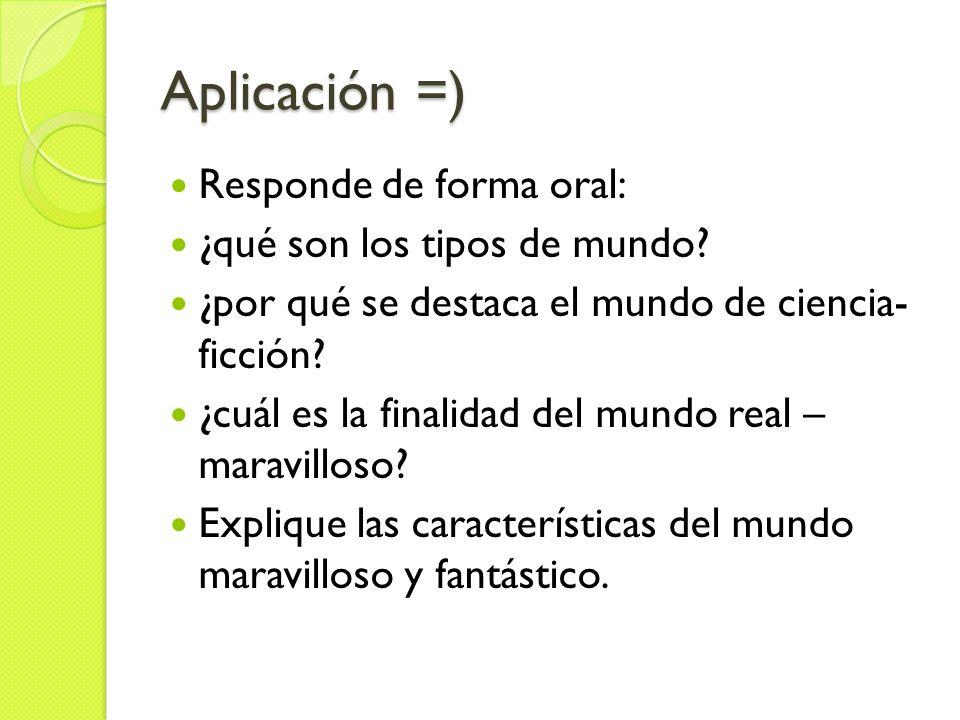 Aplicación =) Responde de forma oral: ¿qué son los tipos de mundo