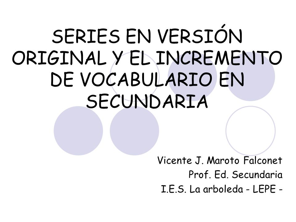SERIES EN VERSIÓN ORIGINAL Y EL INCREMENTO DE VOCABULARIO EN SECUNDARIA