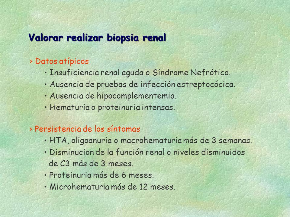Valorar realizar biopsia renal