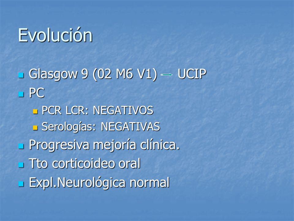 Evolución Glasgow 9 (02 M6 V1) UCIP PC Progresiva mejoría clínica.