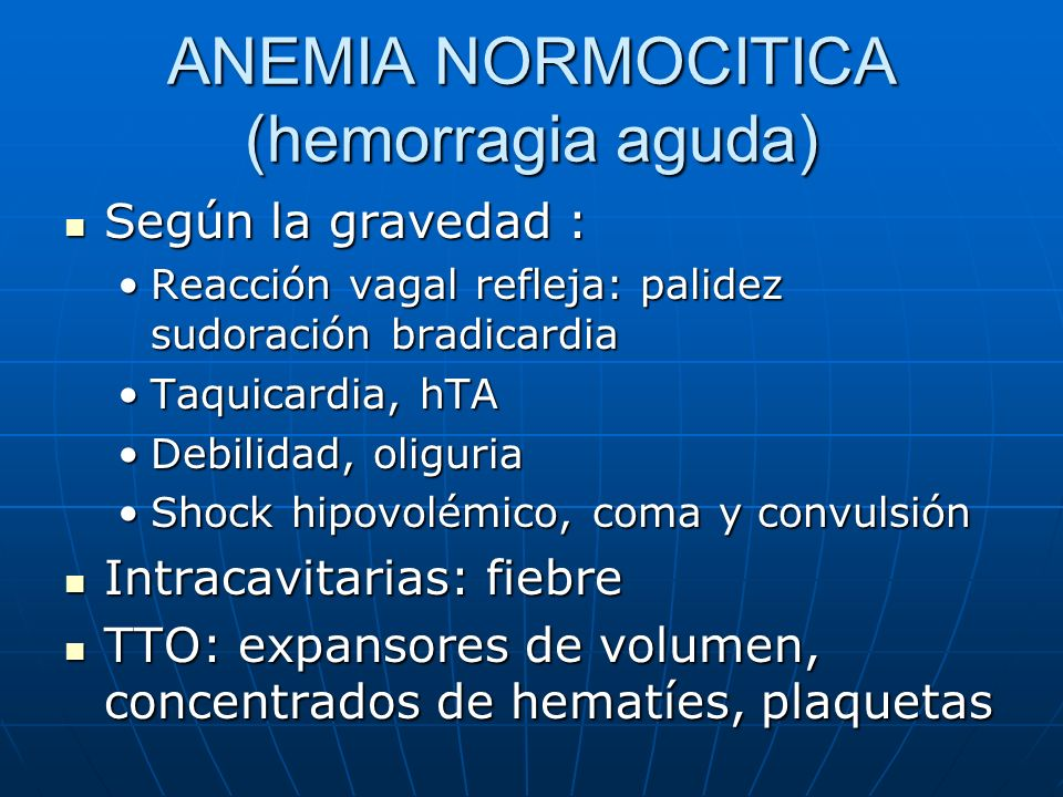 ANEMIA NORMOCITICA (hemorragia aguda)