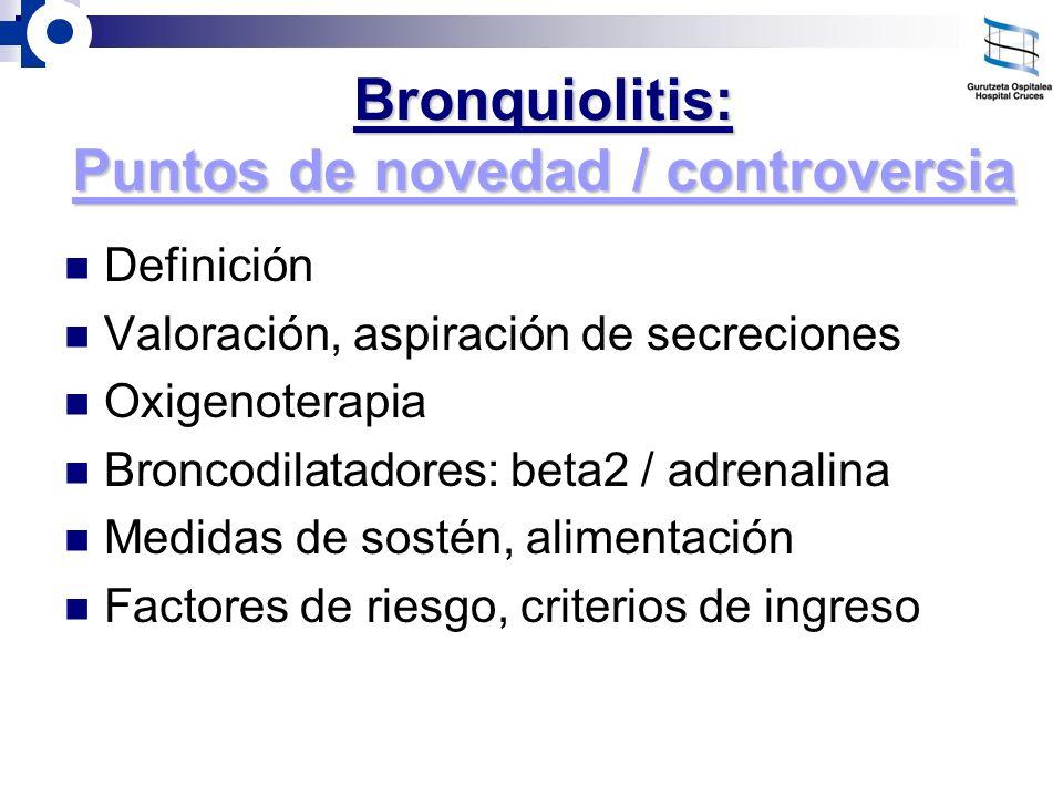 Bronquiolitis: Puntos de novedad / controversia