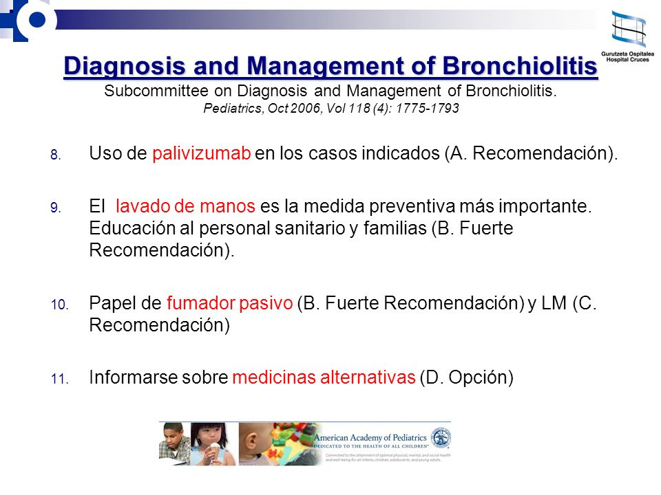 Diagnosis and Management of Bronchiolitis Subcommittee on Diagnosis and Management of Bronchiolitis. Pediatrics, Oct 2006, Vol 118 (4): 1775-1793