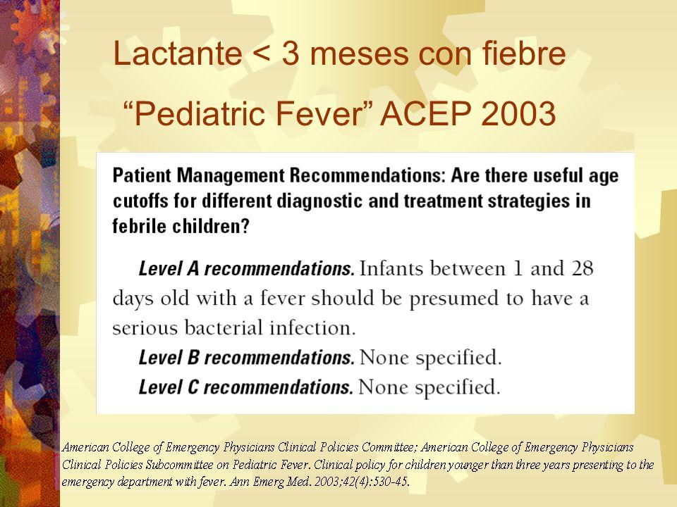 Lactante < 3 meses con fiebre Pediatric Fever ACEP 2003