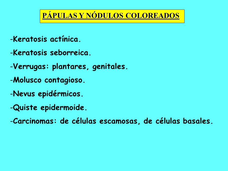 PÁPULAS Y NÓDULOS COLOREADOS
