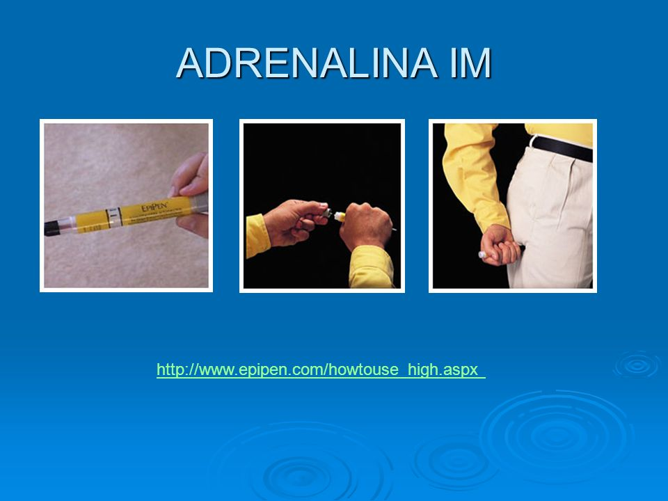 ADRENALINA IM http://www.epipen.com/howtouse_high.aspx