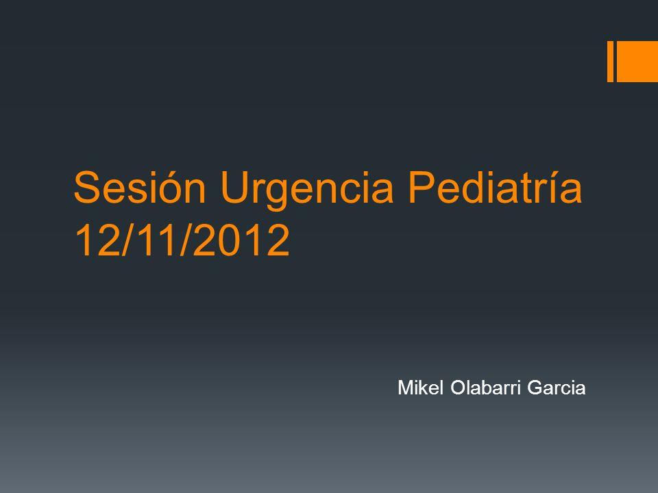 Sesión Urgencia Pediatría 12/11/2012