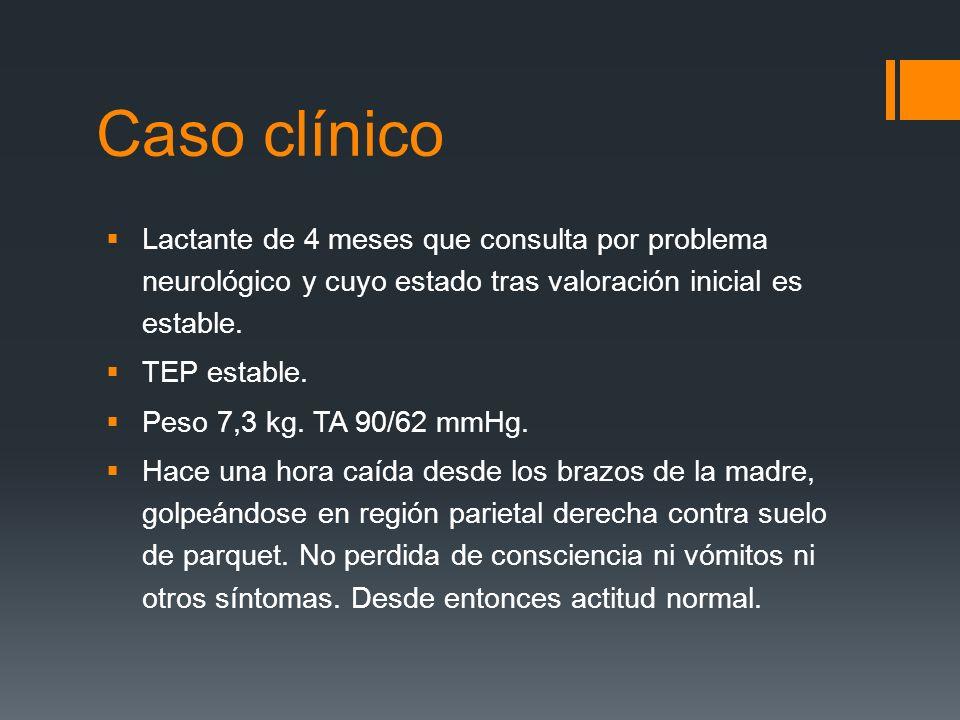 Caso clínico Lactante de 4 meses que consulta por problema neurológico y cuyo estado tras valoración inicial es estable.