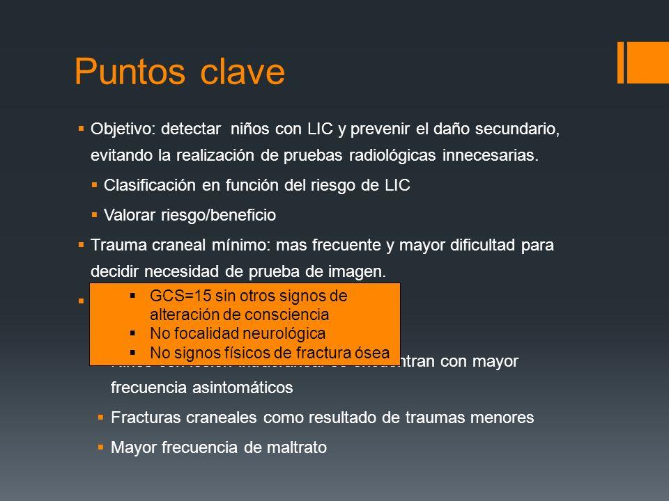 Puntos clave Objetivo: detectar niños con LIC y prevenir el daño secundario, evitando la realización de pruebas radiológicas innecesarias.