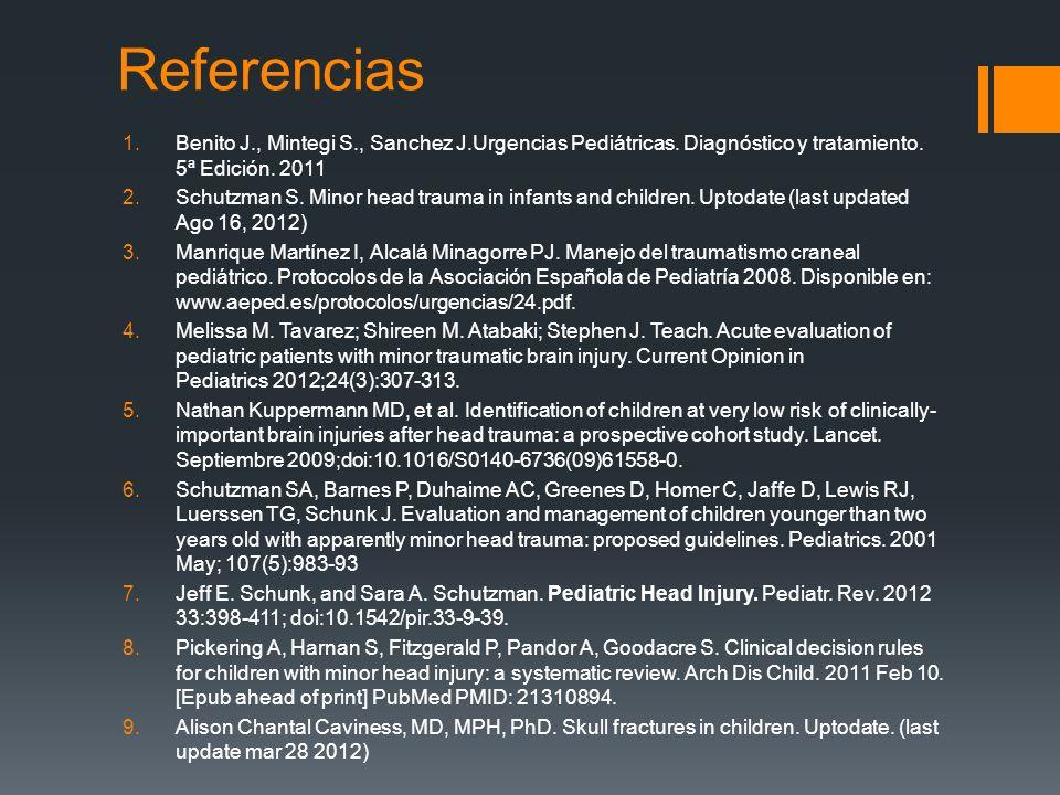 Referencias Benito J., Mintegi S., Sanchez J.Urgencias Pediátricas. Diagnóstico y tratamiento. 5ª Edición. 2011.
