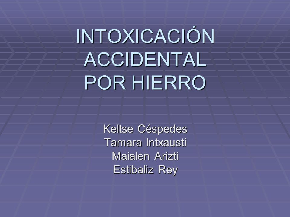 INTOXICACIÓN ACCIDENTAL POR HIERRO