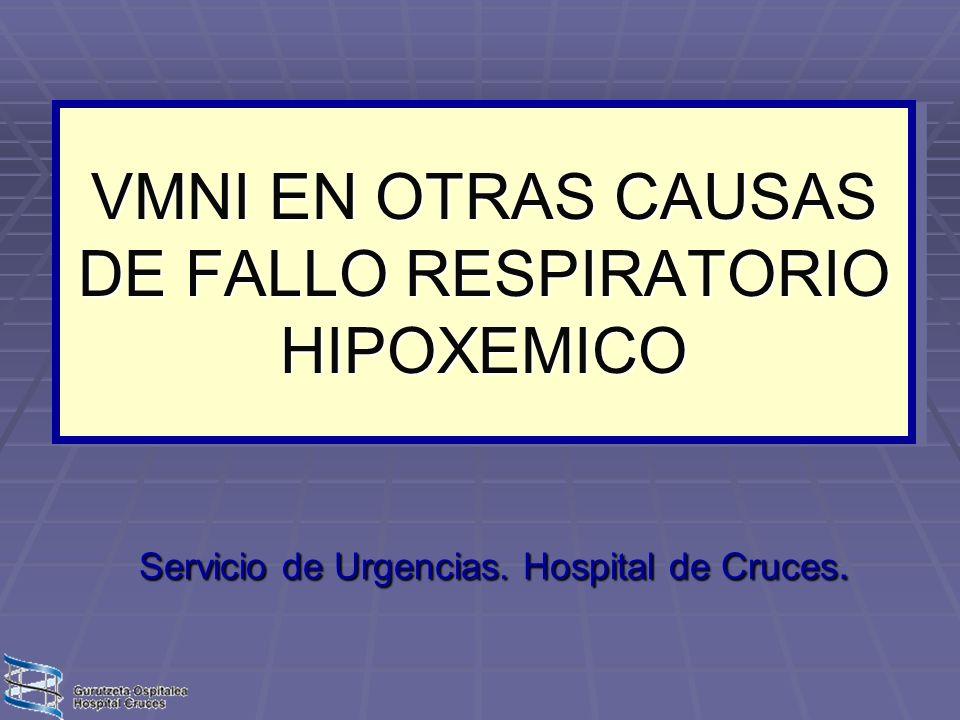 VMNI EN OTRAS CAUSAS DE FALLO RESPIRATORIO HIPOXEMICO