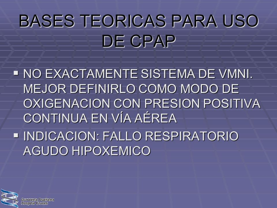 BASES TEORICAS PARA USO DE CPAP