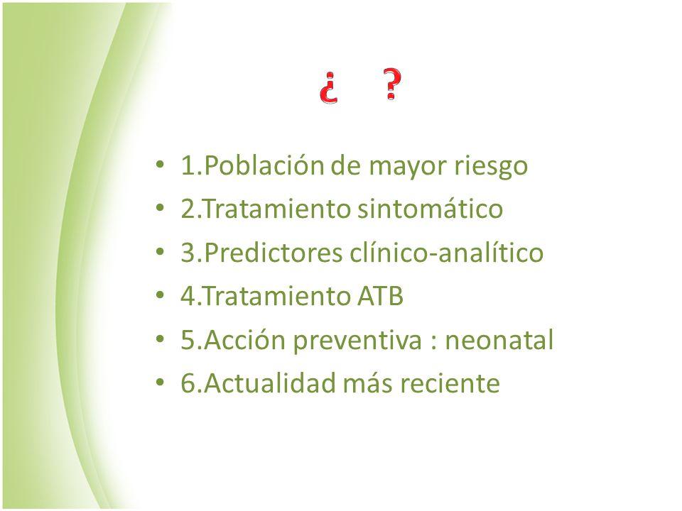¿ 1.Población de mayor riesgo 2.Tratamiento sintomático