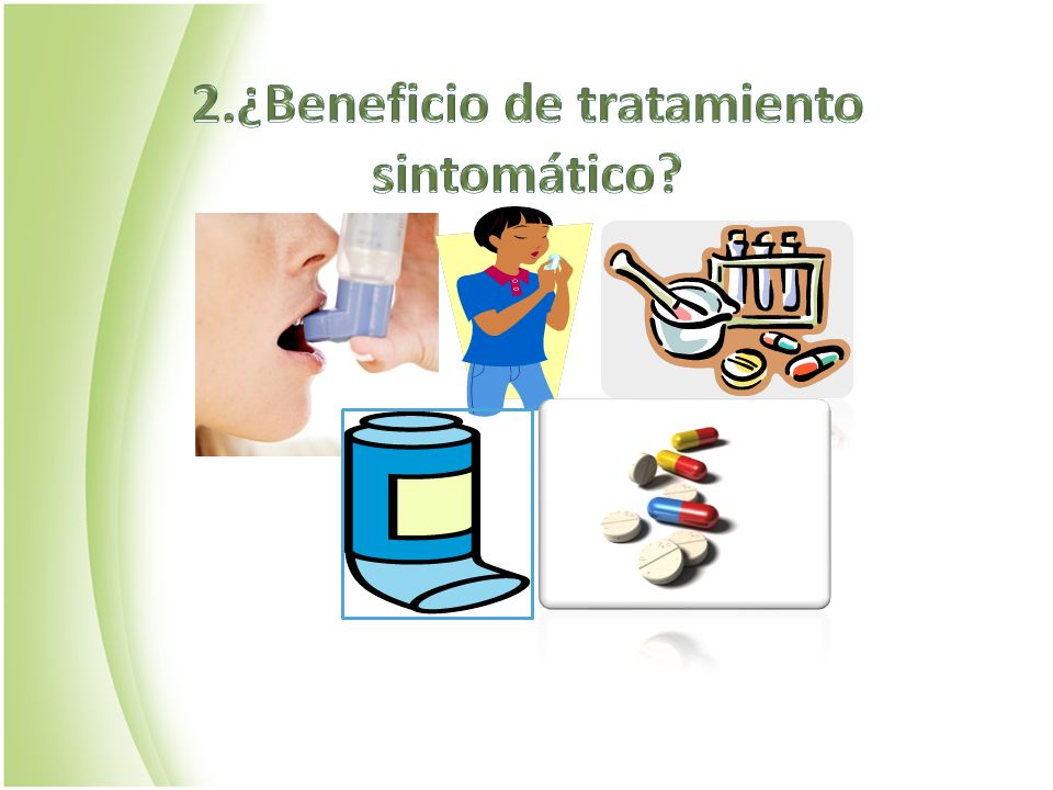 2.¿Beneficio de tratamiento sintomático
