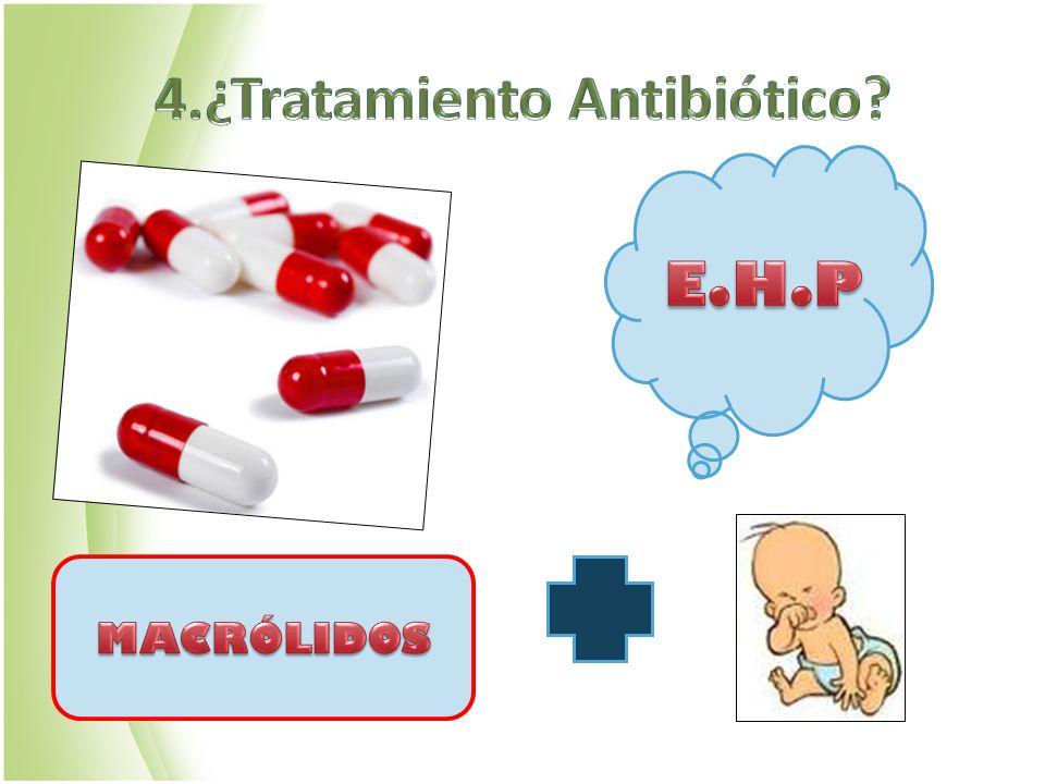 4.¿Tratamiento Antibiótico