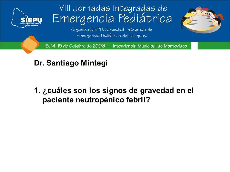 Dr. Santiago Mintegi ¿cuáles son los signos de gravedad en el paciente neutropénico febril