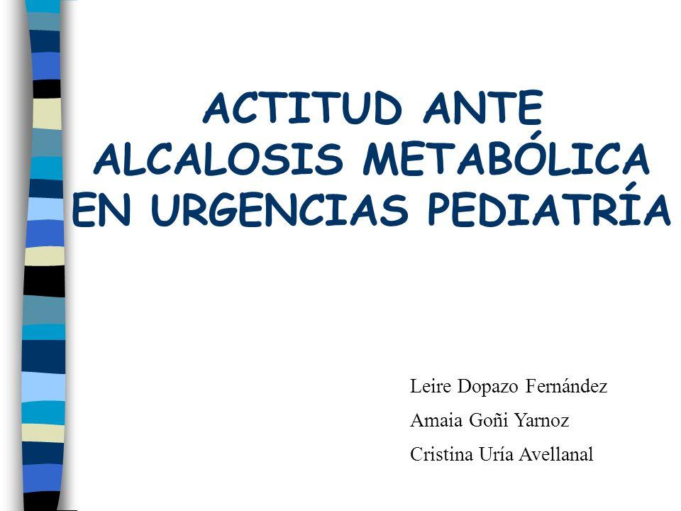 ACTITUD ANTE ALCALOSIS METABÓLICA EN URGENCIAS PEDIATRÍA
