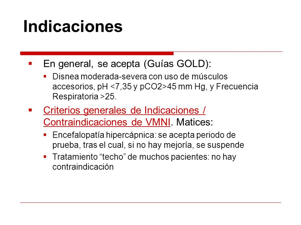 Indicaciones En general, se acepta (Guías GOLD):