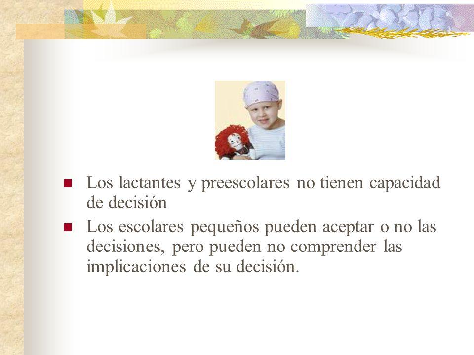 Los lactantes y preescolares no tienen capacidad de decisión