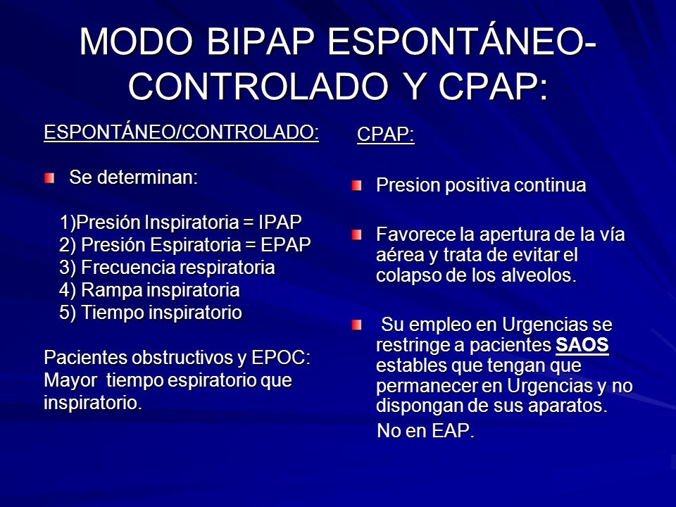 MODO BIPAP ESPONTÁNEO-CONTROLADO Y CPAP: