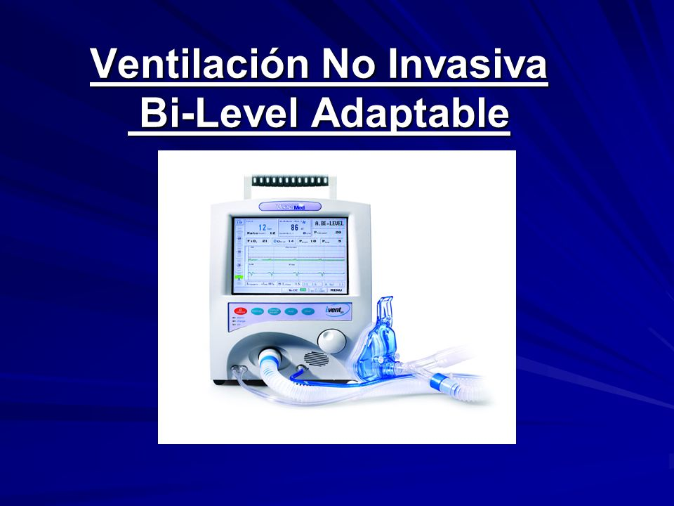 Ventilación No Invasiva Bi-Level Adaptable