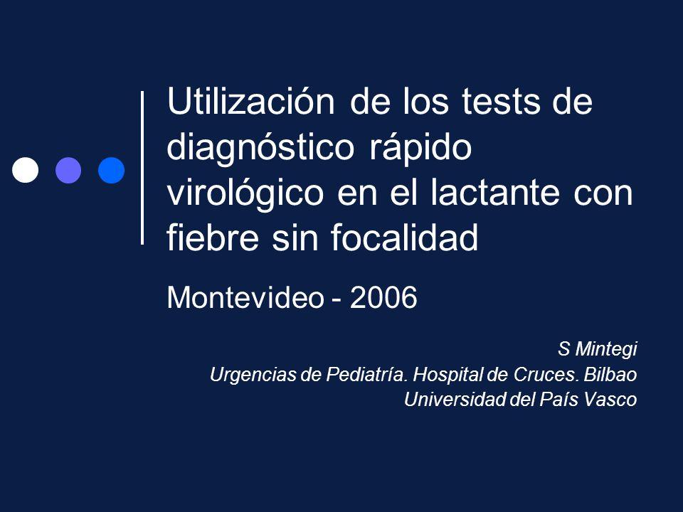 Utilización de los tests de diagnóstico rápido virológico en el lactante con fiebre sin focalidad
