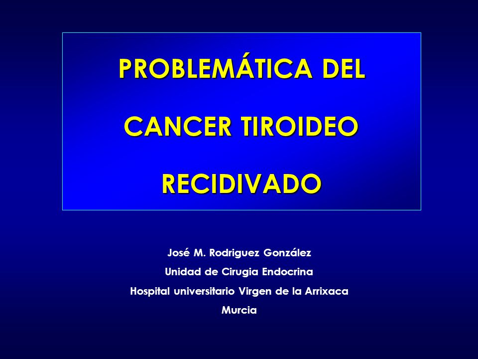 PROBLEMÁTICA DEL CANCER TIROIDEO RECIDIVADO