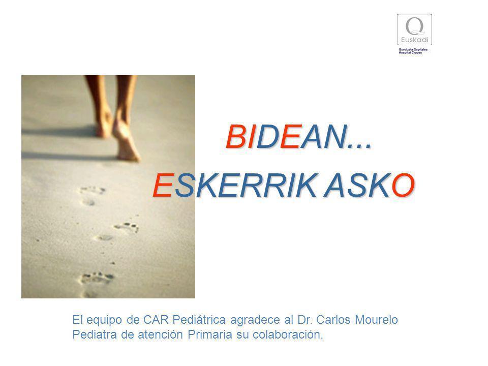 BIDEAN... ESKERRIK ASKO. El equipo de CAR Pediátrica agradece al Dr.