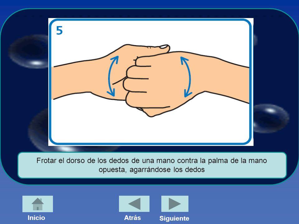 Frotar el dorso de los dedos de una mano contra la palma de la mano opuesta, agarrándose los dedos