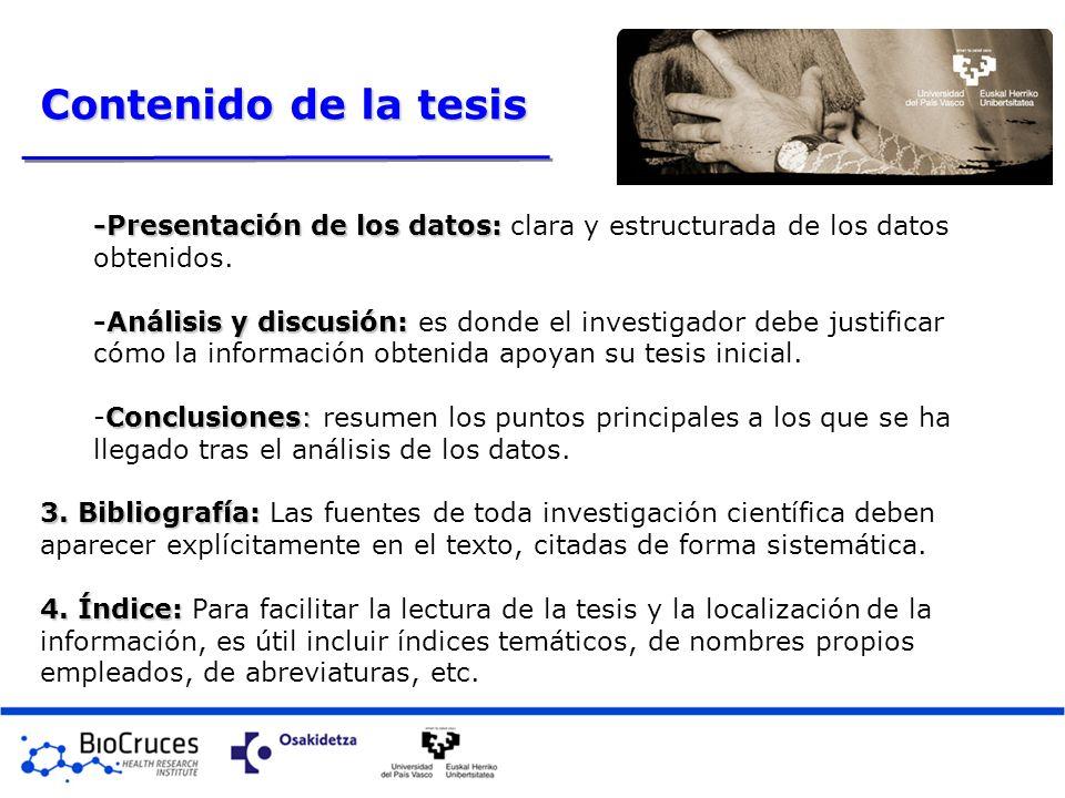 Contenido de la tesis -Presentación de los datos: clara y estructurada de los datos obtenidos.