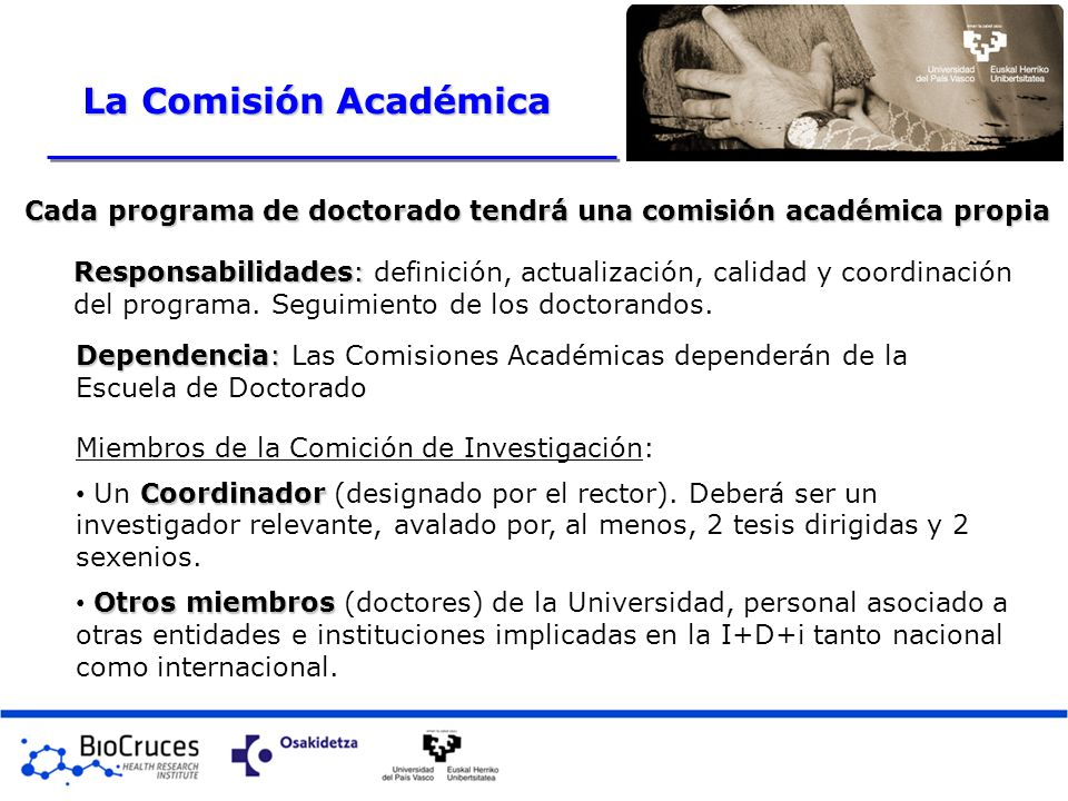 La Comisión Académica Cada programa de doctorado tendrá una comisión académica propia.