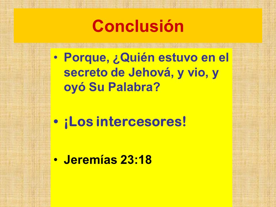 Conclusión ¡Los intercesores!