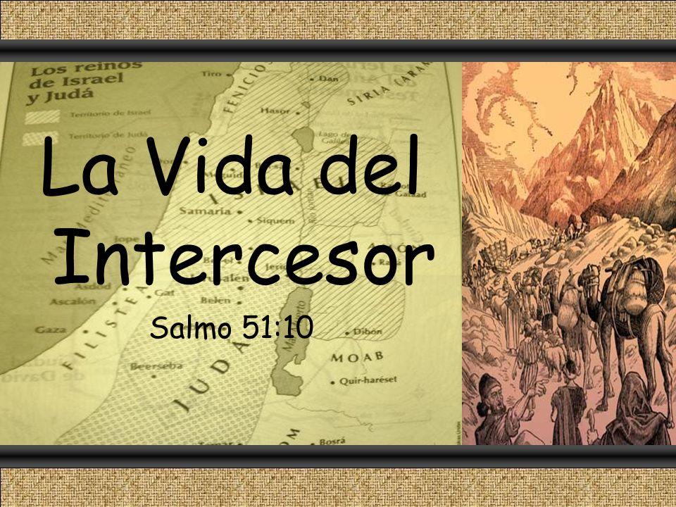 La Vida del Intercesor Salmo 51:10