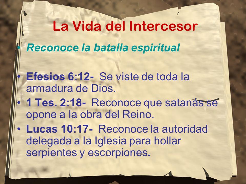 La Vida del Intercesor Reconoce la batalla espiritual
