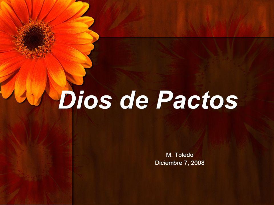 Dios de Pactos M. Toledo Diciembre 7, 2008 Title Page