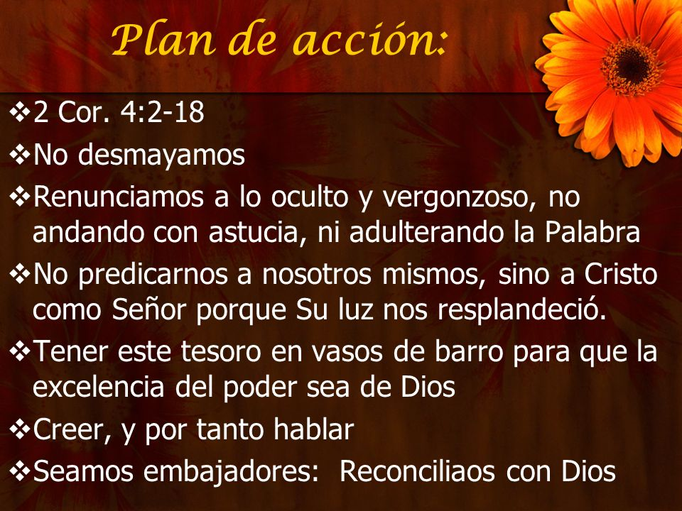 Plan de acción: 2 Cor. 4:2-18 No desmayamos
